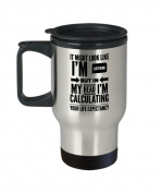 Actuary Coffee Mug Travel - It Might Look Like I'm Listening But in My Head I'm Calculating Your Life Expectancy - Themed Gift For Actuaries -410ml St