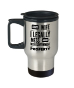Army Wife Coffee Cup- I Legally Mess Around With Government Property - Military Gift For Her - 410ml Stainless Steel Travel Mug