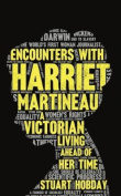 Encounters With Harriet Martineau