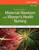 Study Guide for Foundations of Maternal-Newborn and Women's Health Nursing