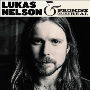 Lukas Nelson & Promise of the Real [2017] *