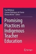 Promising Practices in Indigenous Teacher Education