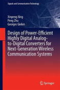 Design of Power-Efficient Highly Digital Analog-to-Digital Converters for Next-Generation Wireless Communication Systems