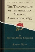 The Transactions of the American Medical Association, 1857, Vol. 10