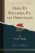 Odes Et Ballades, Et, Les Orientales  [FRE]