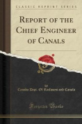 Report of the Chief Engineer of Canals