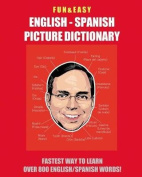 Fun & Easy! English - Spanish Picture Dictionary
