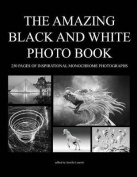 The Amazing Black and White Photo Book