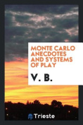Monte Carlo Anecdotes and Systems of Play