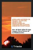 Nobiliaire Universel de France, Ou Recueil General Des Genealogies Historiques Des Maisons Nobles de Ce Royaume [FRE]