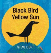 Black Bird Yellow Sun [Board book]