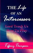 The Life of an Intercessor