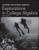 Explorations in College Algebra, 6e Student Solutions Manual