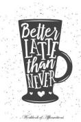 Better Latte Than Never Workbook of Affirmations Better Latte Than Never Workbook of Affirmations