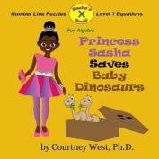 Princess Sasha Saves Baby Dinosaurs