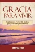 Gracia Para Vivir [Spanish]