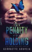 The Penalty for Holding