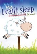 My I Can't Sleep Journal