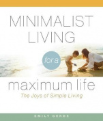 Minimalist Living for a Maximum Life