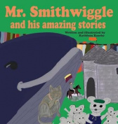 Mr. Smithwiggle and His Amazing Stories