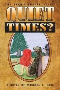 Quiet Times?
