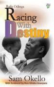 Racing with Destiny - Raila Odinga