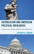 Catholicism and American Political Ideologies