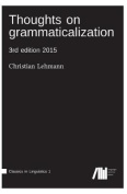 Thoughts on Grammaticalization