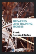 Breaking and Training Horses