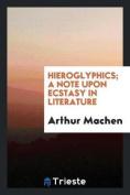 Hieroglyphics; A Note Upon Ecstasy in Literature