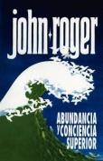 Abundancia y Conciencia Superior [Spanish]