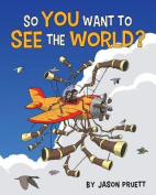 So You Want to See the World?
