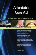 Affordable Care ACT Complete Self-Assessment Guide
