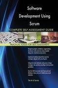 Software Development Using Scrum Complete Self-Assessment Guide