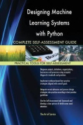 Designing Machine Learning Systems with Python Complete Self-Assessment Guide