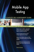 Mobile App Testing Complete Self-Assessment Guide