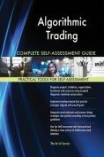 Algorithmic Trading Complete Self-Assessment Guide