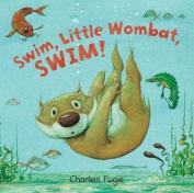 Swim, Little Wombat, Swim!