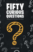 Fifty Curious Questions
