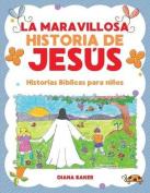 La Maravillosa Historia de Jesus [Spanish]