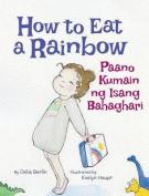 How to Eat a Rainbow / Paano Kumain Ng Isang Bahaghari