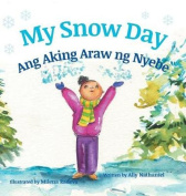 My Snow Day / Ang Aking Snow Day [Large Print]