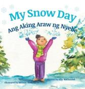 My Snow Day / Ang Aking Snow Day