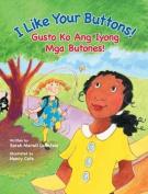 I Like Your Buttons! / Gusto Ko Ang Iyong MGA Butones! [Large Print]