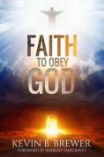 Faith to Obey God