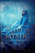 Into the Mystic: Volume One