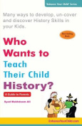Who Wants to Teach Their Child History?