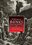 Walking on Bones