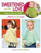 Sweetened With Love - Crochet Patterns