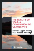 The Reality of War, a Companion to Clausewitz
